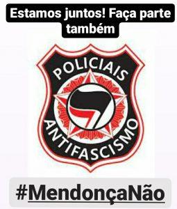 Policiais antifascistas estão engajados na campanha #MendonçaNão